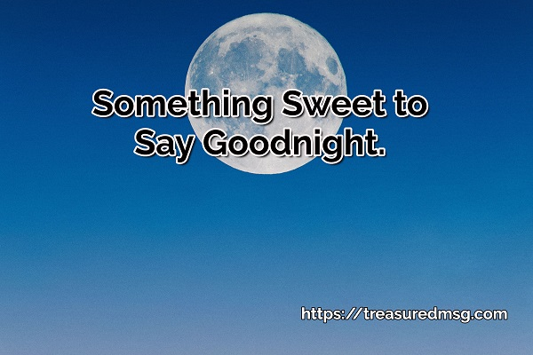 Something Sweet to Say Goodnight