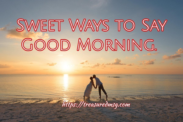 Sweet Ways to Say Good Morning