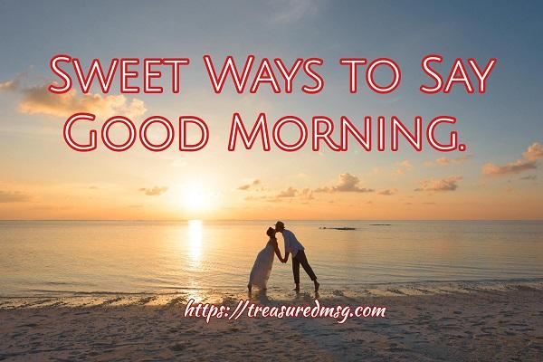 Sweet Ways to Say Good Morning